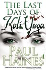 Last Days of Kali Yuga by Paul Haines