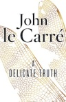 delicate truth by john le carre
